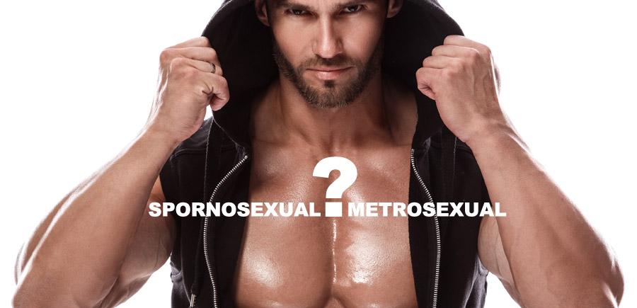 spornosexual metrosexual